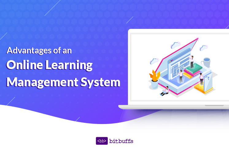 Advantages of Online Learning Management System